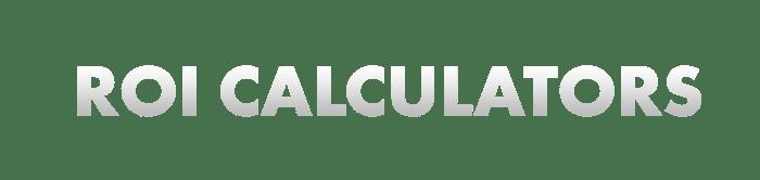 ROI Calculators